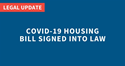 COVID-19 Housing Bill Signed into Law